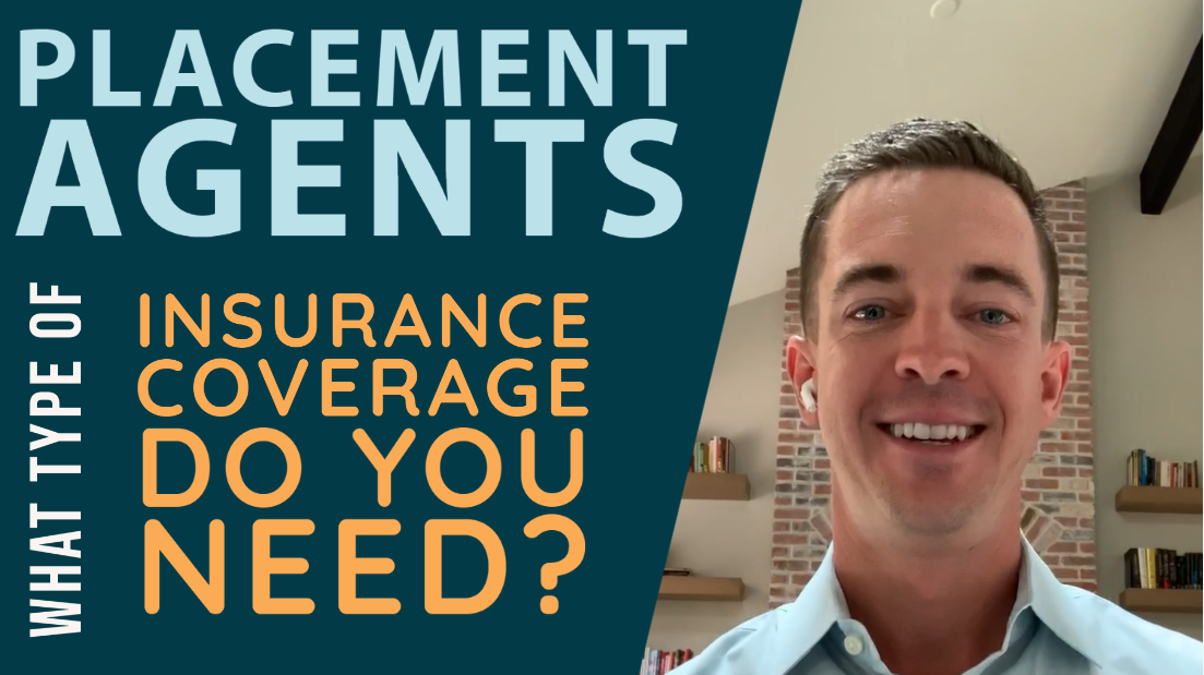Thumbnail showing placement agents and what type of coverage do you need?